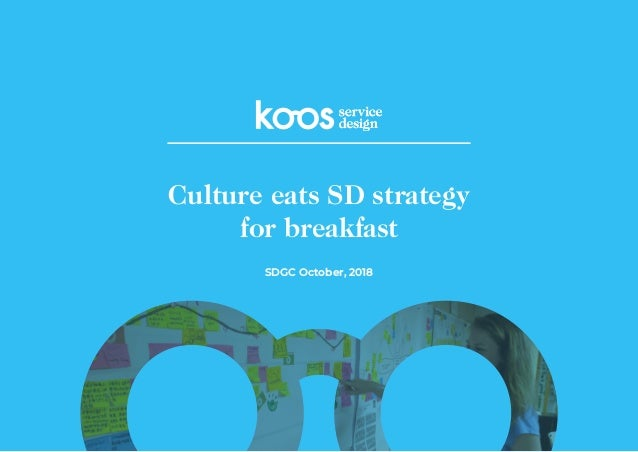 SDGC October, 2018 Culture eats SD strategy for breakfast