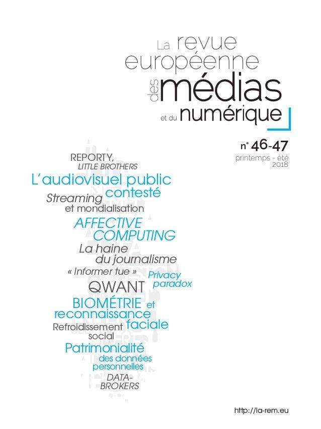 http://la-rem.eu et mondialisation LITTLE BROTHERS Patrimonialité des données personnelles « Informer tue » QWANT BIOMÉTRI...