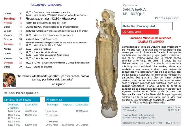 Boletín Parroquial OCTUBRE 2018 Manuel Uribe, 1 91 300 2949 28033 Madrid 91 300 0646 www.santamariadelbosque.es stamariade...