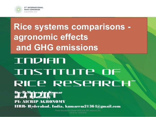 Indian Institute of Rice Research- IndiaDr. R.Mahender Kumar Head ( Agronomy) PI- AICRIP AGRONOMY IIRR- Hyderabad, India, ...