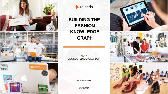BUILDING THE FASHION KNOWLEDGE GRAPH TALK AT CONNECTED DATA LONDON KATARIINA KARI 07-11-2018