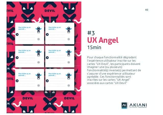"""4040 #3 UX Angel 15min Pour chaque fonctionnalité dégradant l'expérience utilisateur inscrite sur les cartes """"UX Devil"""", l..."""