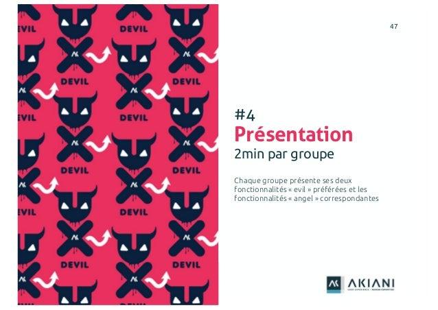 4747 #4 Présentation 2min par groupe Chaque groupe présente ses deux fonctionnalités « evil » préférées et les fonctionnal...