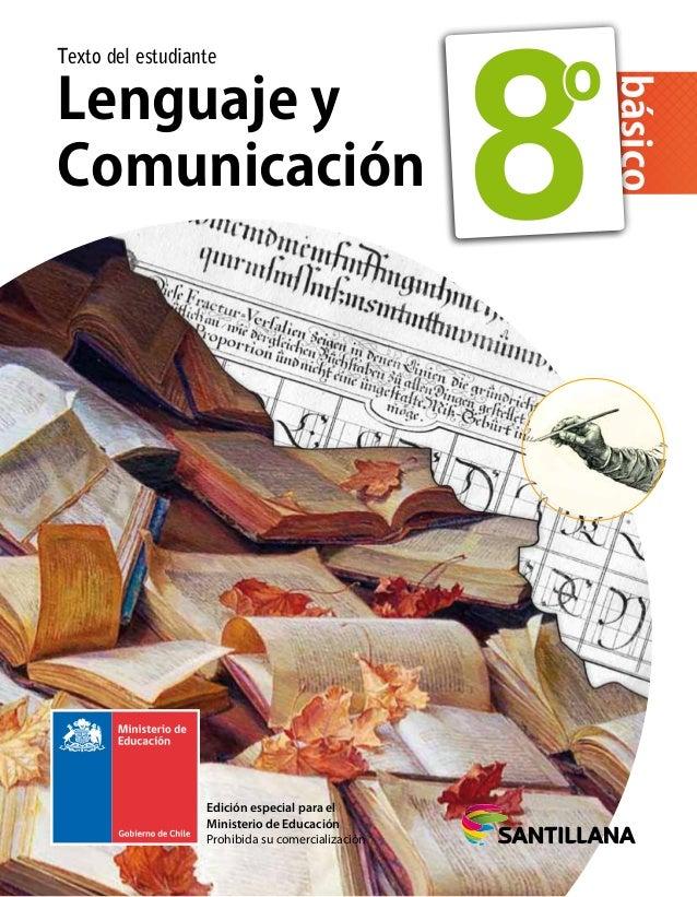 Lenguaje y Comunicación Texto del estudiante básico 8 Edición especial para el Ministerio de Educación Prohibida su comerc...