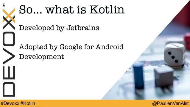 Devoxx 2018: From Java to Kotlin: the adventures of a smooth