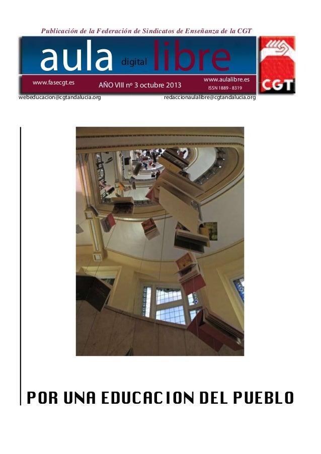 Publicación de la Federación de Sindicatos de Enseñanza de la CGT  aula libre digital  www.fasecgt.es  AÑO VIII nº 3 octub...