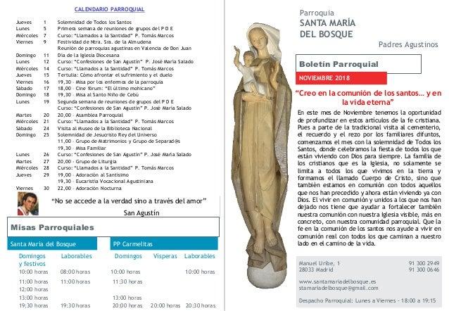 Boletín Parroquial NOVIEMBRE 2018 Manuel Uribe, 1 91 300 2949 28033 Madrid 91 300 0646 www.santamariadelbosque.es stamaria...