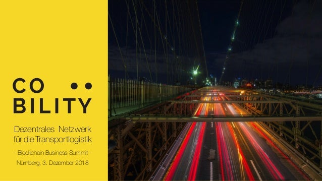 Dezentrales Netzwerk für die Transportlogistik - Blockchain Business Summit - Nürnberg, 3. Dezember 2018