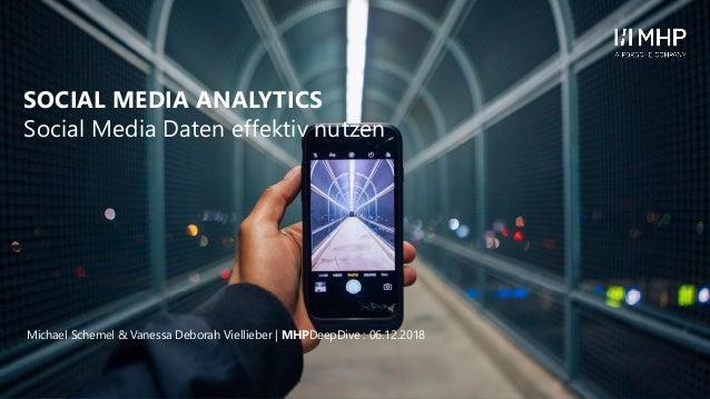 l© MHP Management- und IT-Beratung GmbH Social Media Daten effektiv nutzen SOCIAL MEDIA ANALYTICS Michael Schemel & Vaness...