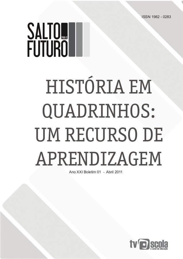 ISSN 1982 - 0283  HISTÓRIA EM QUADRINHOS: UM RECURSO DE APRENDIZAGEM Ano XXI Boletim 01 - Abril 2011