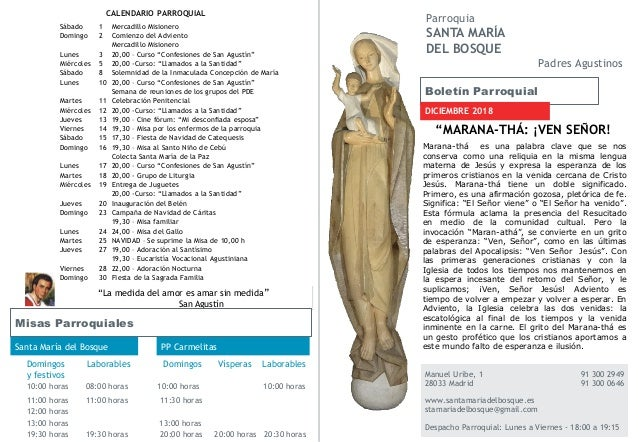 Boletín Parroquial DICIEMBRE 2018 Manuel Uribe, 1 91 300 2949 28033 Madrid 91 300 0646 www.santamariadelbosque.es stamaria...