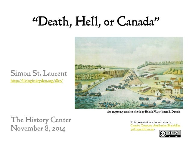 """Death, Hell, or Canada"" Simon St. Laurent http://livingindryden.org/1812/ The History Center November 8, 2014 1836 engrav..."
