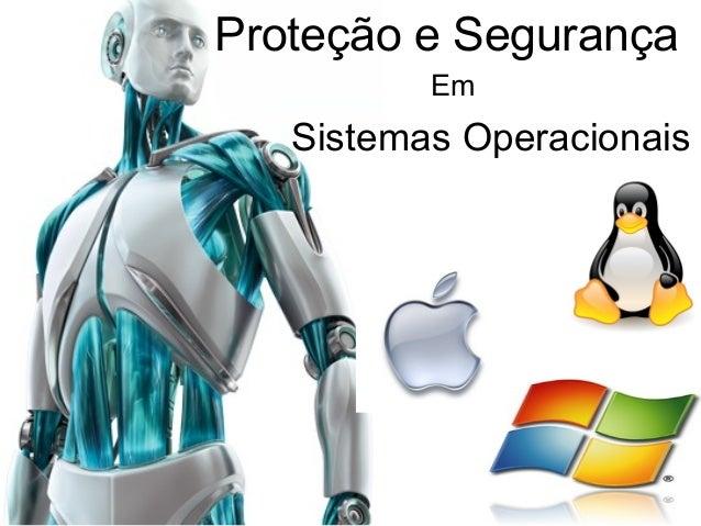 Proteção e Segurança  Em  Sistemas Operacionais  1
