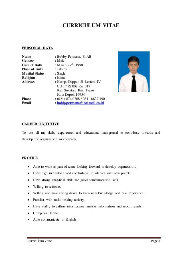 Curriculum Vitae Page 1 CURRICULUM VITAE PERSONAL DATA Name : Bobby Permana, S. AB Gender : Male Date of Birth : March 27t...
