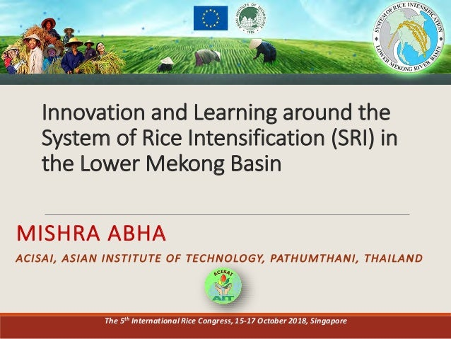 Innovation	   and	   Learning	   around	   the	    System	   of	   Rice	   Intensification	   (SRI)	   in	    the	   Lower...