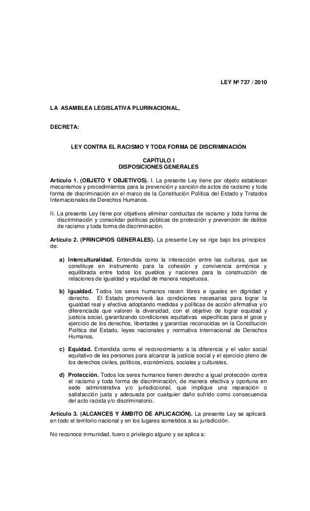 LEY Nº 737 / 2010 LA ASAMBLEA LEGISLATIVA PLURINACIONAL, DECRETA: LEY CONTRA EL RACISMO Y TODA FORMA DE DISCRIMINACIÓN CAP...