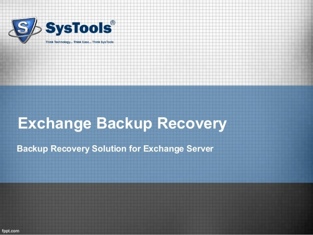 Exchange Backup RecoveryBackup Recovery Solution for Exchange Server