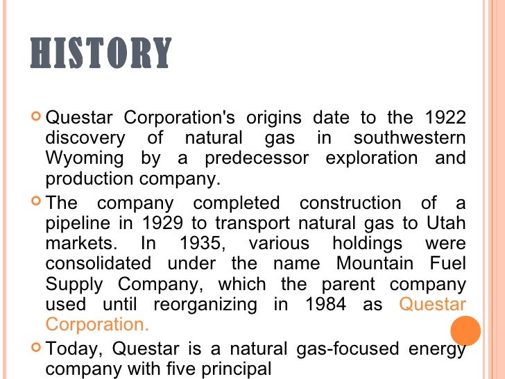 gas and grouse Questar corporation's origins date to the 1922 discovery natural gas in south-western questar corporation is an energy company with asset valued.