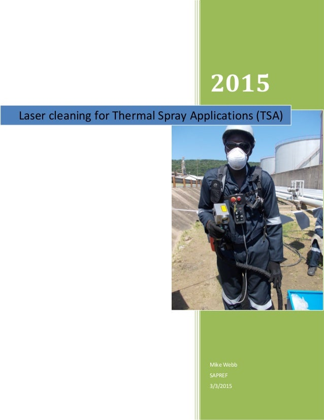 2015 Mike Webb SAPREF 3/3/2015 Laser cleaning for Thermal Spray Applications (TSA)