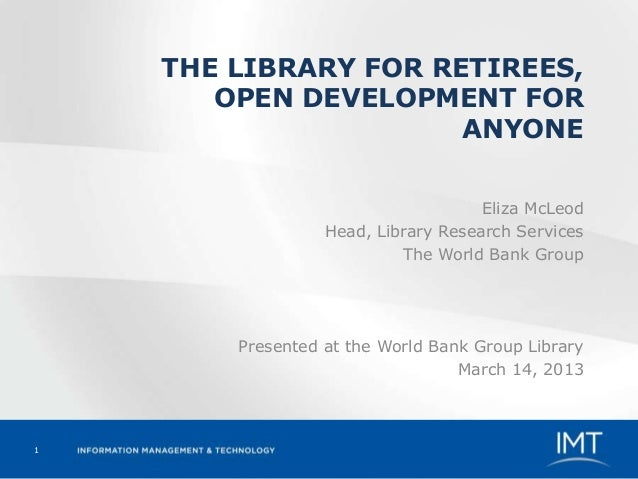 THE LIBRARY FOR RETIREES,       OPEN DEVELOPMENT FOR                      ANYONE                                     Eliza...