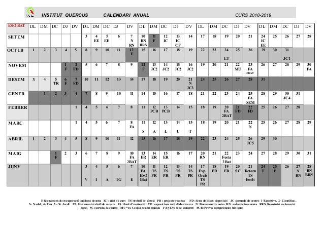 INSTITUT QUERCUS CALENDARI ANUAL CURS 2018-2019 ER :exàmens de recuperació i millora de nota IC : inici de curs TS :trebal...