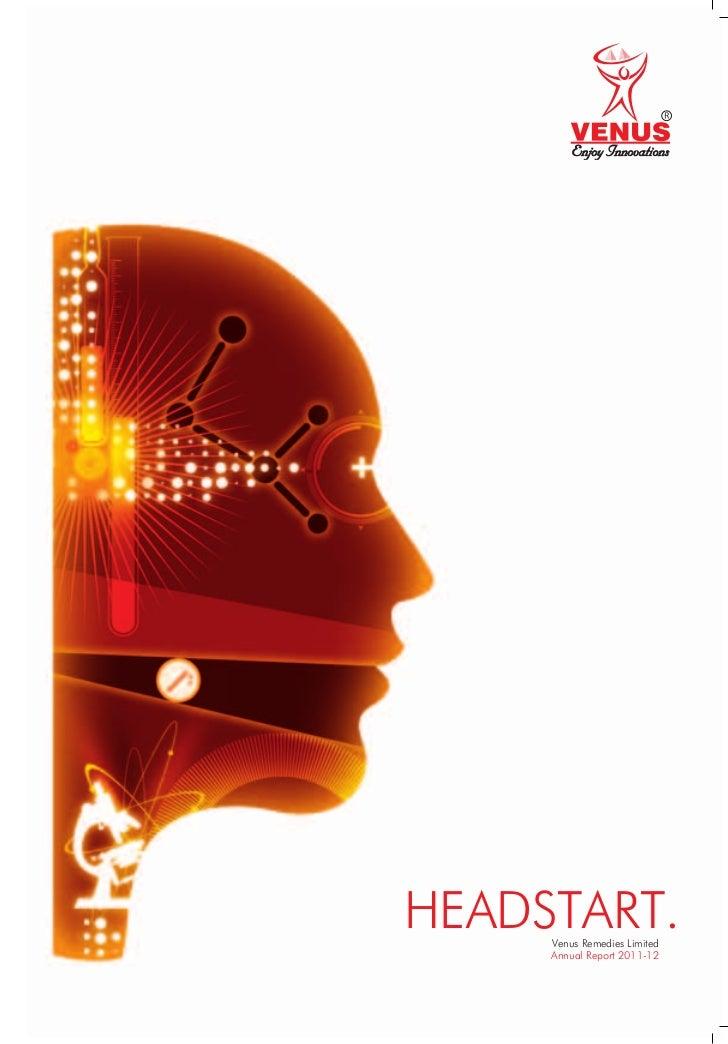 HEADSTART.     Venus Remedies Limited     Annual Report 2011-12