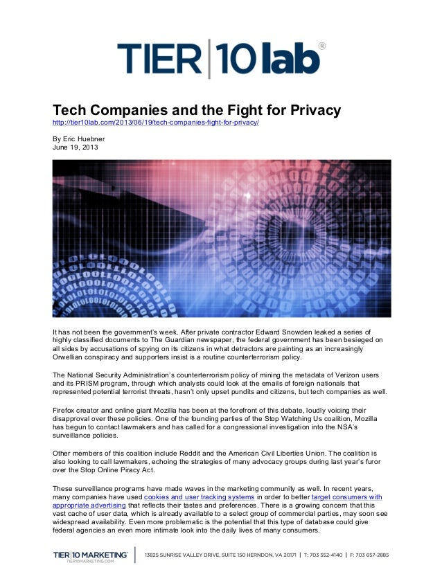 Tech Companies and the Fight for Privacy http://tier10lab.com/2013/06/19/tech-companies-fight-for-privacy/ By Eric Huebn...