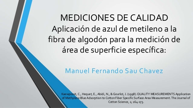 MEDICIONES DE CALIDAD Aplicación de azul de metileno a la fibra de algodón para la medición de área de superficie específi...