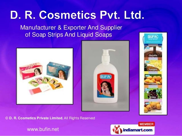 © D. R. Cosmetics Private Limited, All Rights Reserved www.bufin.net Manufacturer & Exporter And Supplier of Soap Strips A...