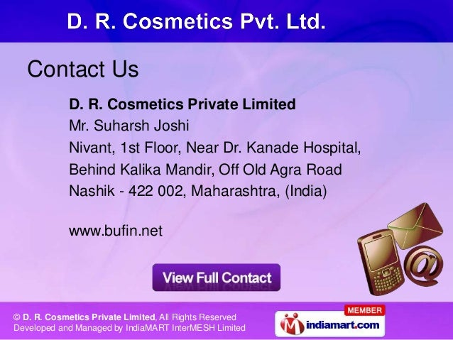 © D. R. Cosmetics Private Limited, All Rights Reserved Developed and Managed by IndiaMART InterMESH Limited Contact Us D. ...