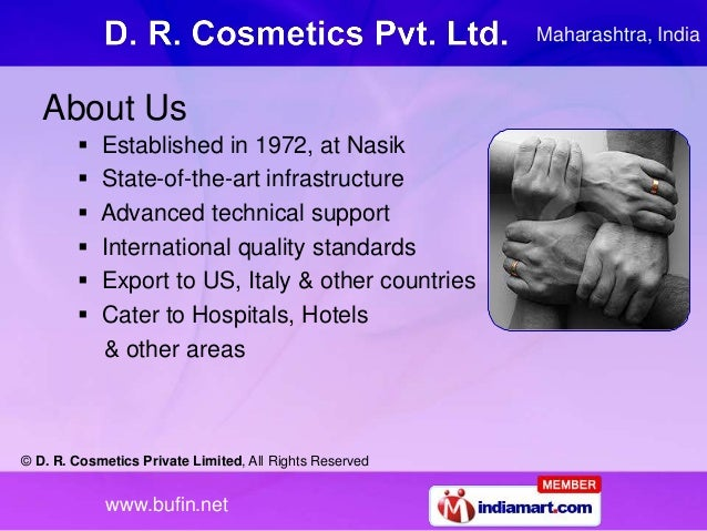 © D. R. Cosmetics Private Limited, All Rights Reserved www.bufin.net Maharashtra, India About Us  Established in 1972, at...