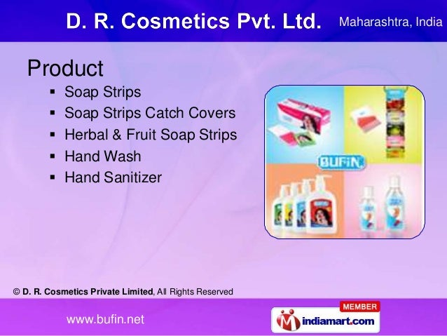© D. R. Cosmetics Private Limited, All Rights Reserved www.bufin.net Product  Soap Strips  Soap Strips Catch Covers  He...