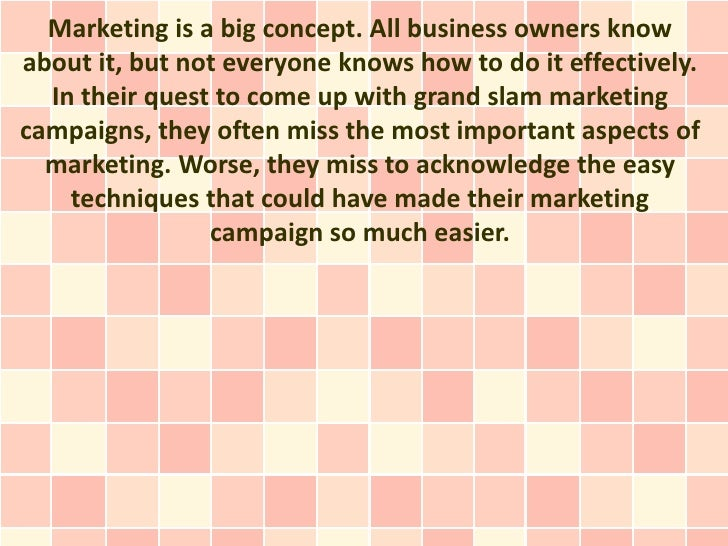 Marketing is a big concept. All business owners knowabout it, but not everyone knows how to do it effectively.  In their q...