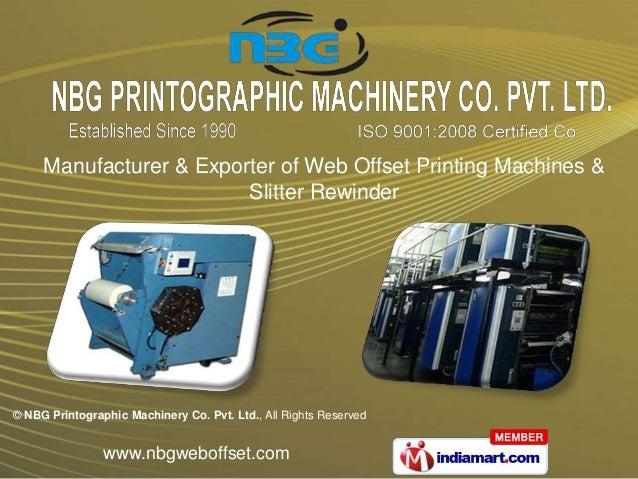 Manufacturer & Exporter of Web Offset Printing Machines &                         Slitter Rewinder© NBG Printographic Mach...