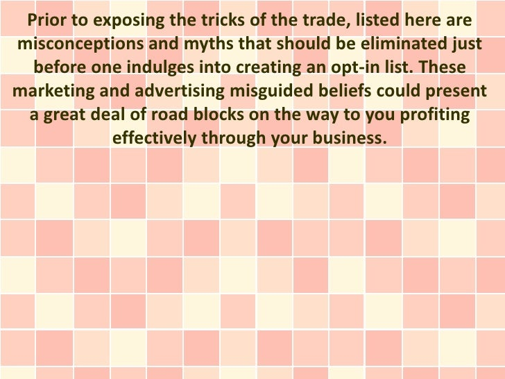 Prior to exposing the tricks of the trade, listed here aremisconceptions and myths that should be eliminated just  before ...