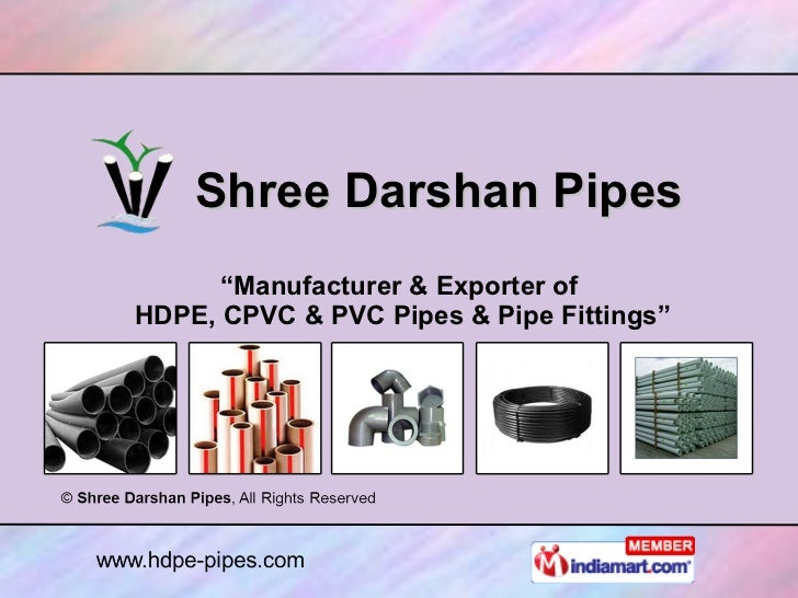 """Shree Darshan Pipes """" Manufacturer & Exporter of HDPE, CPVC & PVC Pipes & Pipe Fittings"""""""