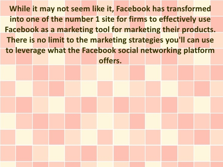 While it may not seem like it, Facebook has transformed  into one of the number 1 site for firms to effectively useFaceboo...
