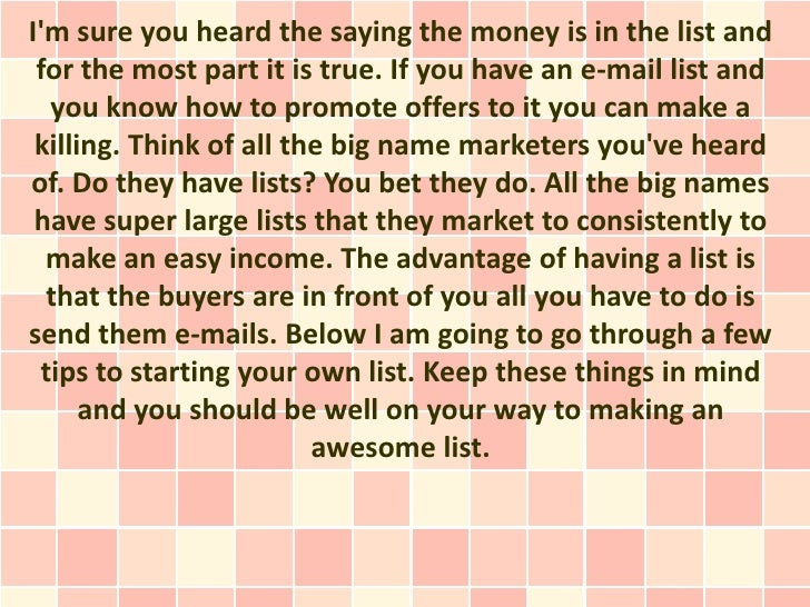 Im sure you heard the saying the money is in the list and for the most part it is true. If you have an e-mail list and  yo...