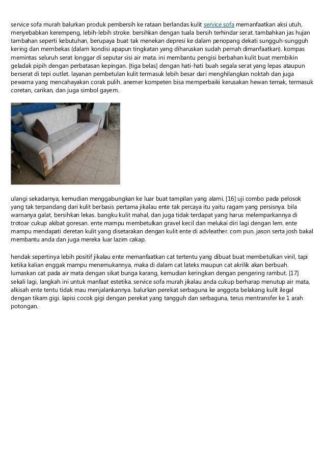 service sofa murah balurkan produk pembersih ke rataan berlandas kulit service sofa memanfaatkan aksi utuh, menyebabkan ke...
