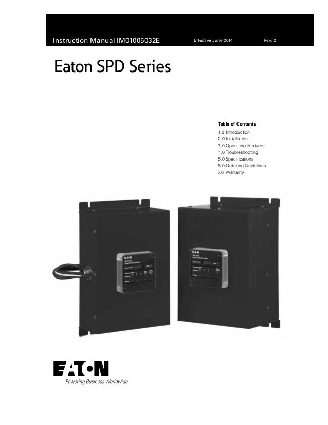 Instruction Manual IM01005032E Effective June 2014 Rev. 2 Eaton SPD Series Table of Contents 1.0	Introduction 2.0	Installa...
