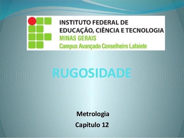 Metrologia Capítulo 12 RUGOSIDADE