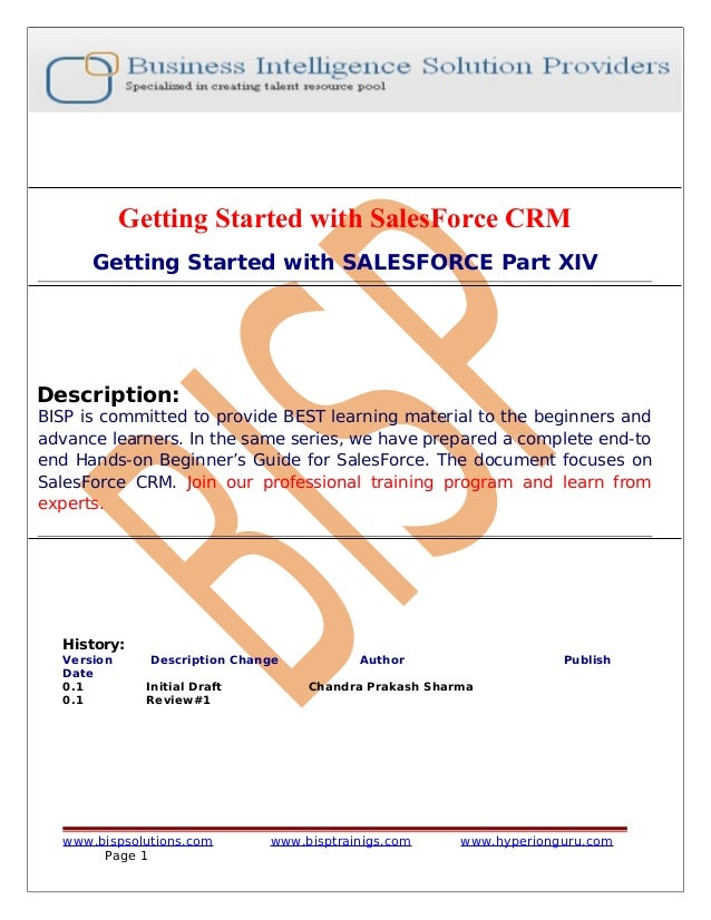 Getting Started with SalesForce CRM Getting Started with SALESFORCE Part XIV  Description:  BISP is committed to provide B...