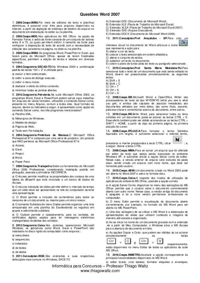 Informática para Concursos – Professor Thiago Waltz www.thiagowaltz.com Questões Word 2007 1. 2009.Cespe.MMA.Por meio de e...