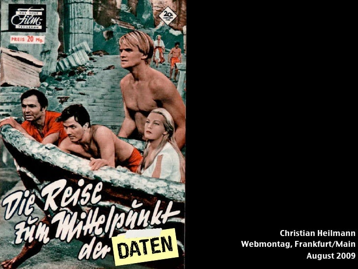 Die Reise zum Mittelpunkt der                     Daten                      Christian Heilmann  DATEN     Webmontag, Fran...