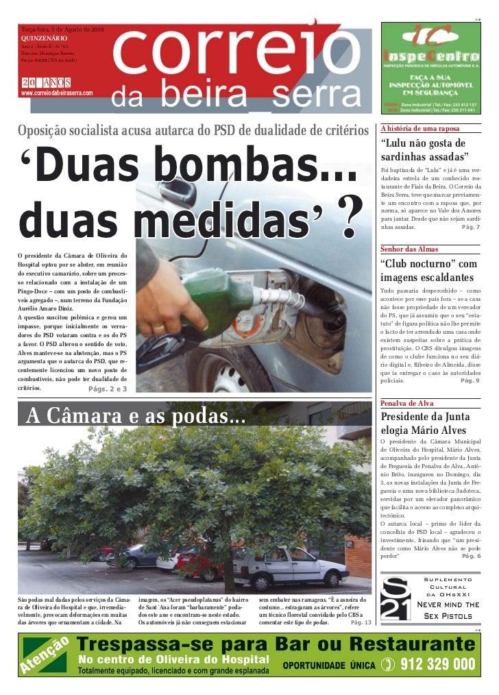PUB     Terça-feira, 5 de Agosto de 2008  QUINZENÁRIO  Ano 2 - Série II - N.º 61  Director: Henrique Barreto  Preço: € 0,5...