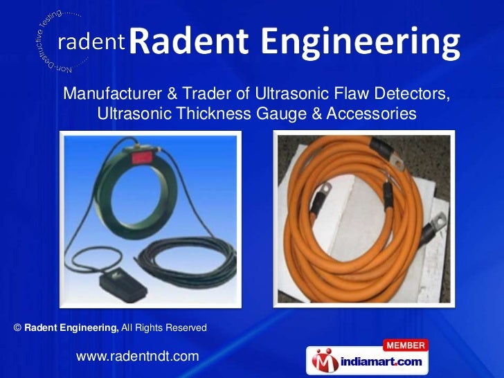 Manufacturer & Trader of Ultrasonic Flaw Detectors,             Ultrasonic Thickness Gauge & Accessories© Radent Engineeri...