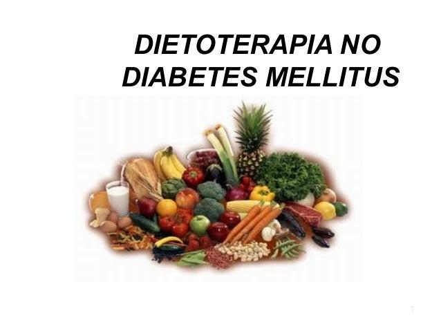 DIETOTERAPIA NO DIABETES MELLITUS  1
