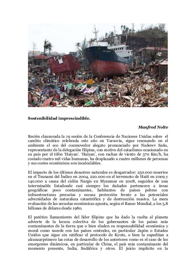 Sostenibilidad imprescindible. Manfred Nolte Recién clausurada la 19 sesión de la Conferencia de Naciones Unidas sobre el ...