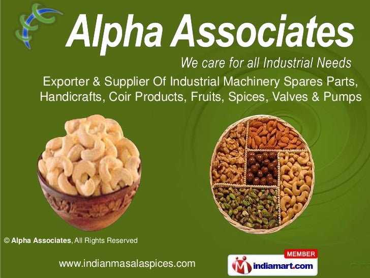 Exporter & Supplier Of Industrial Machinery Spares Parts,          Handicrafts, Coir Products, Fruits, Spices, Valves & Pu...