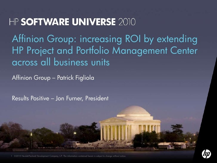 Affinion Group: increasing ROI by extendingHP Project and Portfolio Management Centeracross all business unitsAffinion Gro...